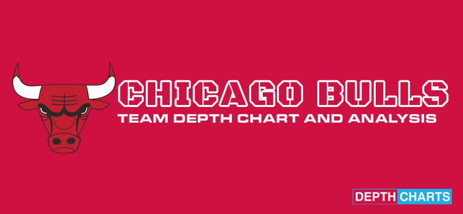 Chicago Bulls Depth Chart Analysis