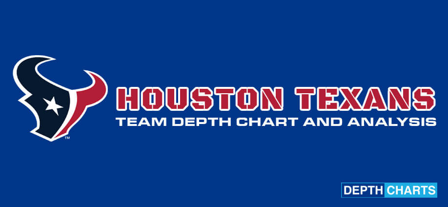 Houston Texans Depth Chart Analysis