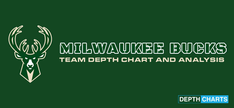 Milwaukee Bucks Depth Chart Analysis