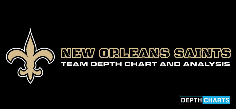 New Orleans Saints Depth Chart Analysis