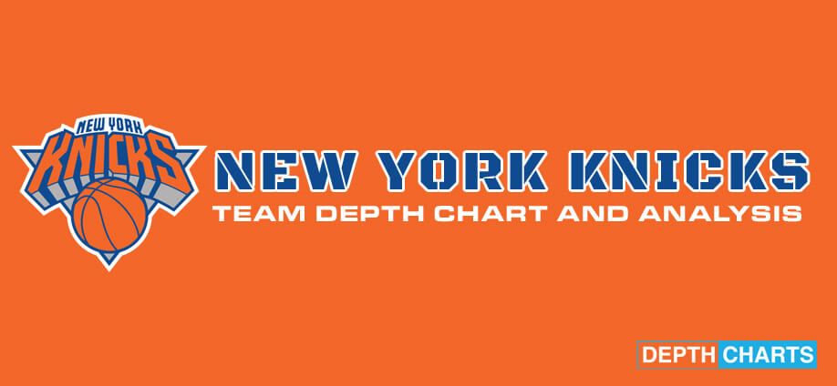 New York Knicks Depth Chart Ysis