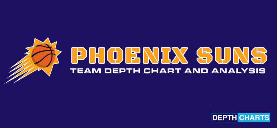 Phoenix Suns Depth Chart Analysis