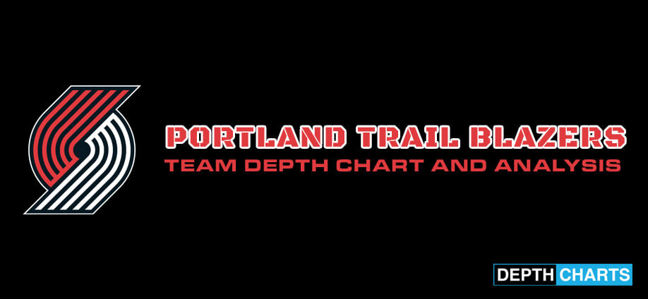 Portland Trail Blazers Depth Chart Analysis