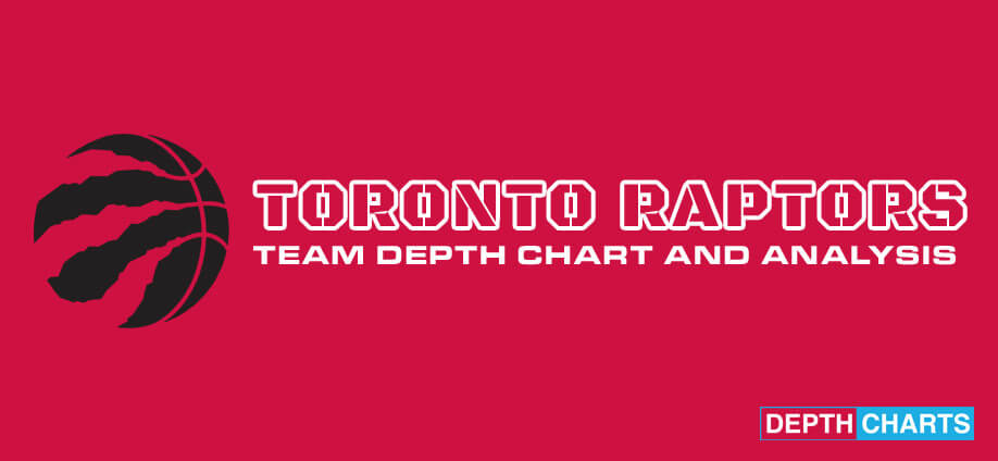 Toronto Raptors Depth Chart Analysis